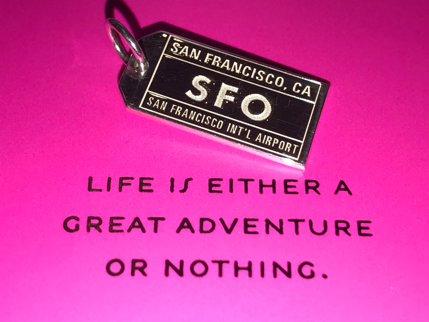 Silver SFO Charm From New York's Jet Set Candy - Life is Either a Great Adventure or Nothing Quote